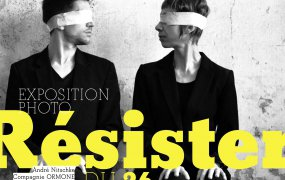 EXPOSITION TEMPORAIRE : RESISTER
